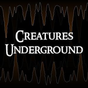 Creatures: Underground